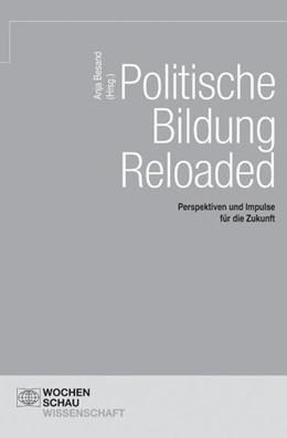 Abbildung von Besand | Politische Bildung Reloaded | 2006 | Perspektiven und Impulse für d...