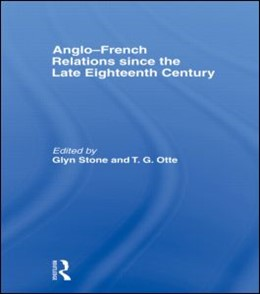 Abbildung von Stone / Otte | Anglo-French Relations since the Late Eighteenth Century | 2007