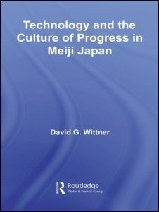 Abbildung von Wittner | Technology and the Culture of Progress in Meiji Japan | 2007
