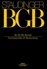 J. von Staudingers Kommentar zum Bürgerlichen Gesetzbuch: Staudinger BGB - Buch 1: Allgemeiner Teil, §§ 125 - 129; BeurkG (Beurkundung) | Buch (Cover)