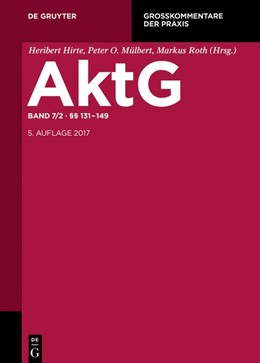 Abbildung von Bezzenberger / Decher / Grundmann / Verse | Aktiengesetz: AktG, Band 7/2: Aktiengesetz §§ 131-149 | 5., neu bearbeitete Auflage | 2017
