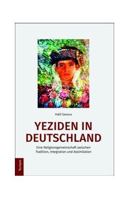 Abbildung von Savucu   Yeziden in Deutschland   2016   Eine Religionsgemeinschaft zwi...