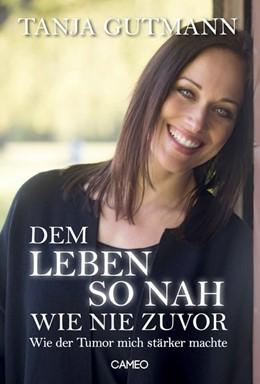 Abbildung von Gutmann   Dem Leben so nah wie nie zuvor   1. Auflage   2016   beck-shop.de