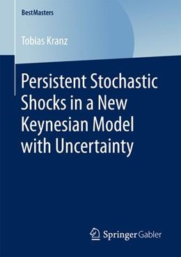 Abbildung von Kranz | Persistent Stochastic Shocks in a New Keynesian Model with Uncertainty | 1. Auflage | 2016 | beck-shop.de