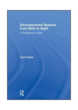 Abbildung von Hayes | Developmental Dyslexia from Birth to Eight | 1. Auflage | 2018 | beck-shop.de