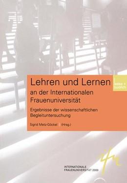 Abbildung von Metz-Göckel | Lehren und Lernen an der Internationalen Frauenuniversität | 2002 | Ergebnisse der Wissenschaftlic...