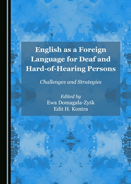 Abbildung von Domagala-Zysk / Kontra | English as a Foreign Language for Deaf and Hard-of-Hearing Persons | 2016 | Challenges and Strategies