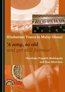 Abbildung von Meddegoda / Jähnichen | Hindustani Traces in Malay Ghazal | 2016 | 'A song, so old and yet still ...