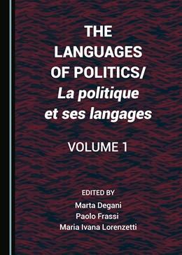 Abbildung von Degani / Frassi | The Languages of Politics/La politique et ses langages Volume 1 | 1. Auflage | 2016 | beck-shop.de