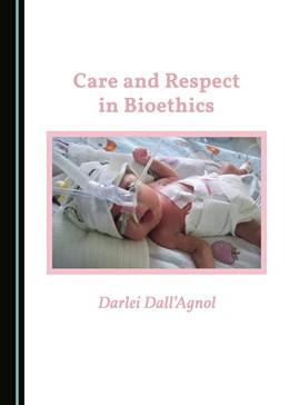 Abbildung von Agnol | Care and Respect in Bioethics | 2016