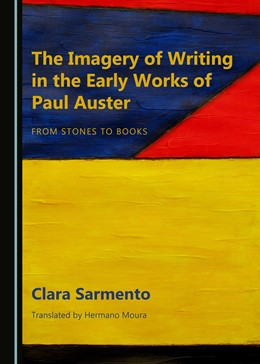 Abbildung von Sarmento | The Imagery of Writing in the Early Works of Paul Auster | 2017 | From Stones to Books