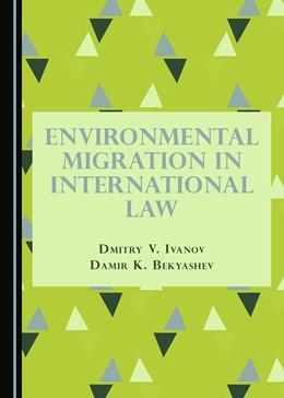 Abbildung von Ivanov / Bekyashev | Environmental Migration in International Law | 1. Auflage | 2016 | beck-shop.de