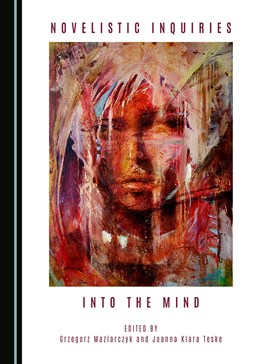 Abbildung von Maziarczyk / Teske | Novelistic Inquiries into the Mind | 2016