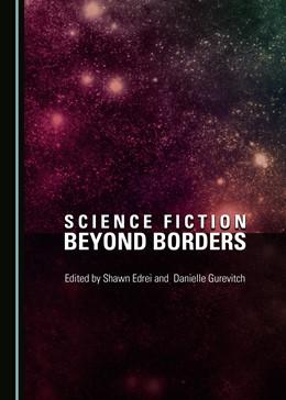 Abbildung von Edrei / Gurevitch | Science Fiction beyond Borders | 1. Auflage | 2016 | beck-shop.de