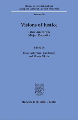 Abbildung von Ackerman / Ambos / Sikiric | Visions of Justice | 2016 | Liber Amicorum Mirjan Damaška | 26