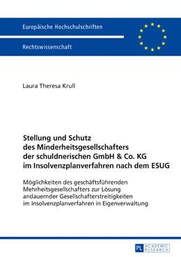 Abbildung von Krull   Stellung und Schutz des Minderheitsgesellschafters der schuldnerischen GmbH & Co. KG im Insolvenzplanverfahren nach dem ESUG   1. Auflage   2016   5882   beck-shop.de