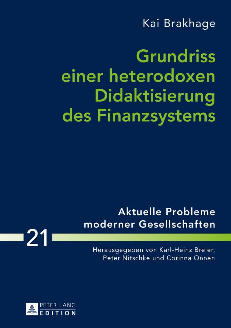 Grundriss einer heterodoxen Didaktisierung des Finanzsystems | Brakhage, 2016 | Buch (Cover)