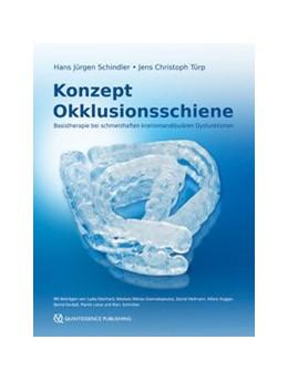 Abbildung von Schindler / Türp   Konzept Okklusionsschiene   1. Auflage   2016   Basistherapie bei schmerzhafte...
