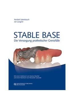 Abbildung von Salenbauch / Langner | Stable Base | 1. Auflage | 2017 | Die Versorgung prothetischer G...