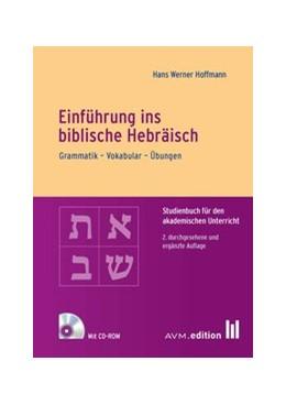 Abbildung von Hoffmann | Einführung ins biblische Hebräisch | 2016 | Grammatik – Vokabular – Übunge...