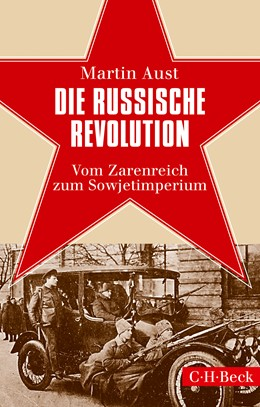 Abbildung von Aust, Martin   Die Russische Revolution   2017   Vom Zarenreich zum Sowjetimper...   6264