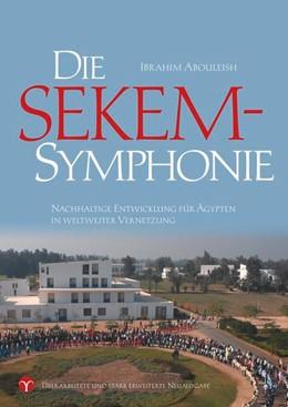Abbildung von Abouleish | Die SEKEM-Symphonie | 7., aktualisierte Neuauflage | 2016 | Nachhaltige Entwicklung für Äg...