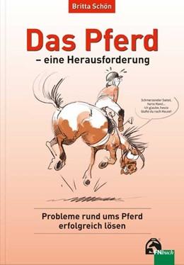 Abbildung von Schön | Das Pferd - eine Herausforderung | 2016 | Probleme rund ums Pferd erfolg...