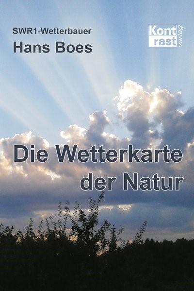 Abbildung von Boes | Die Wetterkarte der Natur | 2016