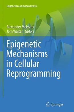 Abbildung von Meissner / Walter | Epigenetic Mechanisms in Cellular Reprogramming | 1. Auflage | 2016 | beck-shop.de