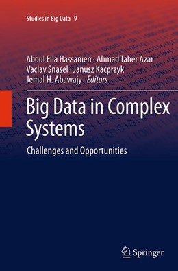 Abbildung von Abawajy / Azar / Hassanien / Kacprzyk / Snasael | Big Data in Complex Systems | Softcover reprint of the original 1st ed. 2015 | 2016 | Challenges and Opportunities