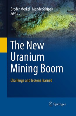 Abbildung von Merkel / Schipek | The New Uranium Mining Boom | Softcover reprint of the original 1st ed. 2012 | 2016 | Challenge and lessons learned