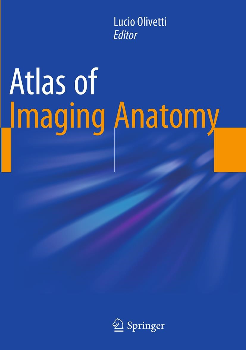 Atlas of Imaging Anatomy | Olivetti | Softcover reprint of the original 1st ed. 2015, 2016 | Buch (Cover)