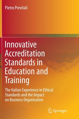 Abbildung von Previtali | Innovative Accreditation Standards in Education and Training | Softcover reprint of the original 1st ed. 2015 | 2016 | The Italian Experience in Ethi...