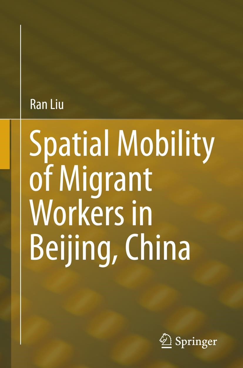 Spatial Mobility of Migrant Workers in Beijing, China | Liu | Softcover reprint of the original 1st ed. 2015, 2016 | Buch (Cover)
