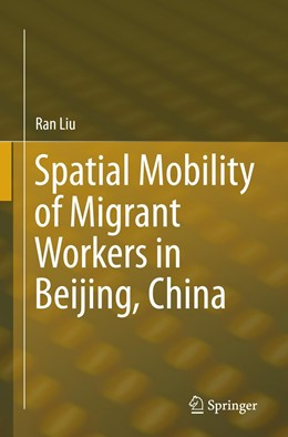 Abbildung von Liu | Spatial Mobility of Migrant Workers in Beijing, China | Softcover reprint of the original 1st ed. 2015 | 2016