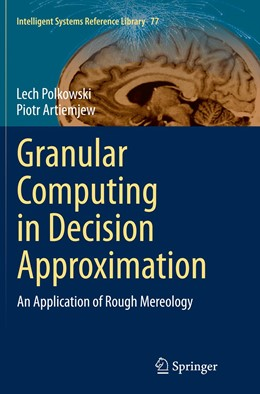 Abbildung von Polkowski / Artiemjew | Granular Computing in Decision Approximation | Softcover reprint of the original 1st ed. 2015 | 2016 | An Application of Rough Mereol... | 77