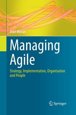 Abbildung von Moran   Managing Agile   Softcover reprint of the original 1st ed. 2015   2016   Strategy, Implementation, Orga...