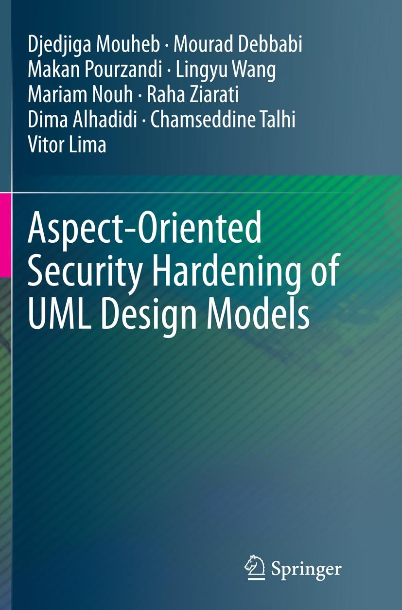 Aspect-Oriented Security Hardening of UML Design Models | Mouheb / Debbabi / Pourzandi | Softcover reprint of the original 1st ed. 2015, 2016 | Buch (Cover)