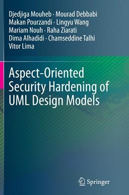 Abbildung von Mouheb / Debbabi / Pourzandi | Aspect-Oriented Security Hardening of UML Design Models | Softcover reprint of the original 1st ed. 2015 | 2016