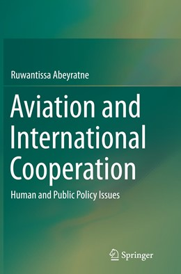 Abbildung von Abeyratne | Aviation and International Cooperation | Softcover reprint of the original 1st ed. 2015 | 2016 | Human and Public Policy Issues