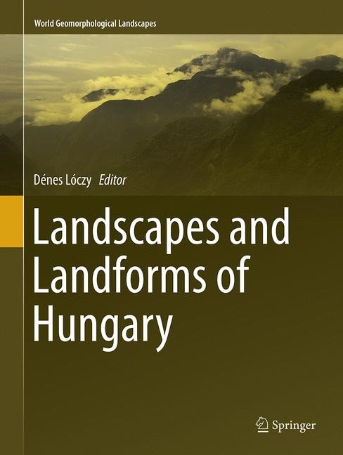 Landscapes and Landforms of Hungary | Lóczy | Softcover reprint of the original 1st ed. 2015, 2016 | Buch (Cover)