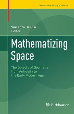 Abbildung von De Risi | Mathematizing Space | 1. Auflage | 2016 | beck-shop.de