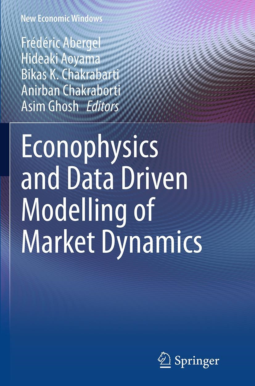 Econophysics and Data Driven Modelling of Market Dynamics | Abergel / Aoyama / Chakrabarti / Chakraborti / Ghosh | Softcover reprint of the original 1st ed. 2015, 2016 | Buch (Cover)