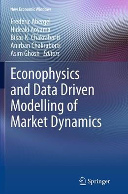 Abbildung von Abergel / Aoyama / Chakrabarti / Chakraborti / Ghosh | Econophysics and Data Driven Modelling of Market Dynamics | Softcover reprint of the original 1st ed. 2015 | 2016