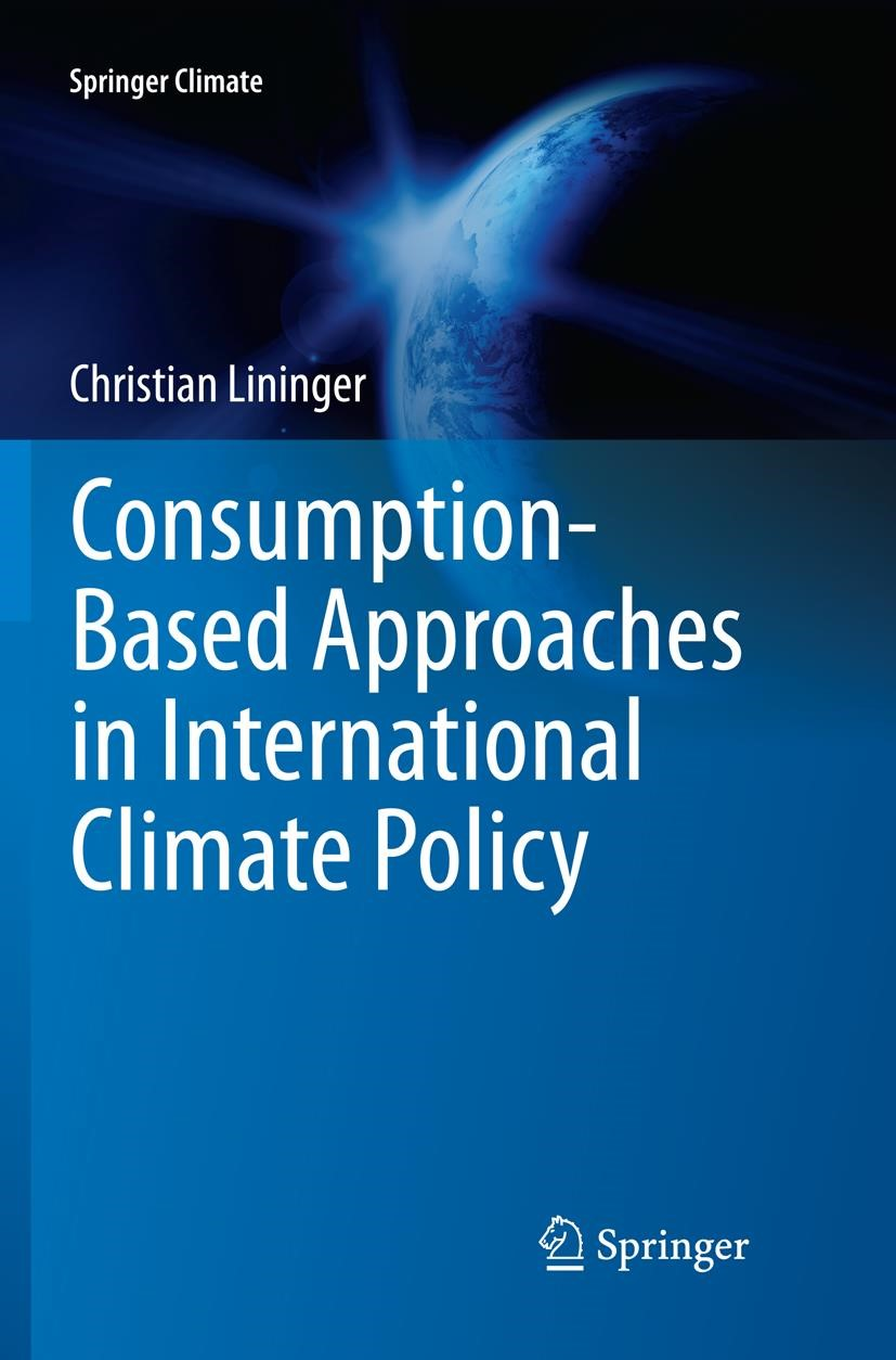 Consumption-Based Approaches in International Climate Policy | Lininger | Softcover reprint of the original 1st ed. 2015, 2016 | Buch (Cover)