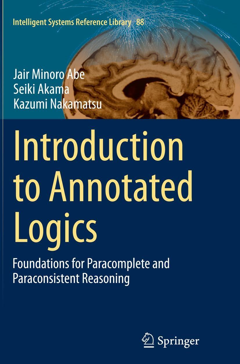 Abbildung von Abe / Akama / Nakamatsu | Introduction to Annotated Logics | Softcover reprint of the original 1st ed. 2015 | 2016