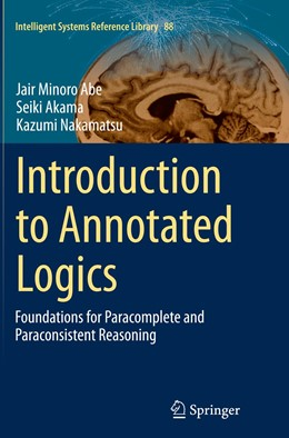 Abbildung von Abe / Akama / Nakamatsu | Introduction to Annotated Logics | Softcover reprint of the original 1st ed. 2015 | 2016 | Foundations for Paracomplete a... | 88