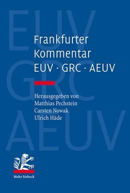 Abbildung von Pechstein / Nowak | Frankfurter Kommentar zu EUV, GRC und AEUV | 1. Auflage | 2017 | beck-shop.de