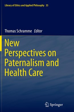 Abbildung von Schramme   New Perspectives on Paternalism and Health Care   Softcover reprint of the original 1st ed. 2015   2016   35