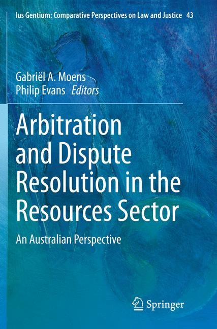 Arbitration and Dispute Resolution in the Resources Sector | Moens / Evans | Softcover reprint of the original 1st ed. 2015, 2016 | Buch (Cover)